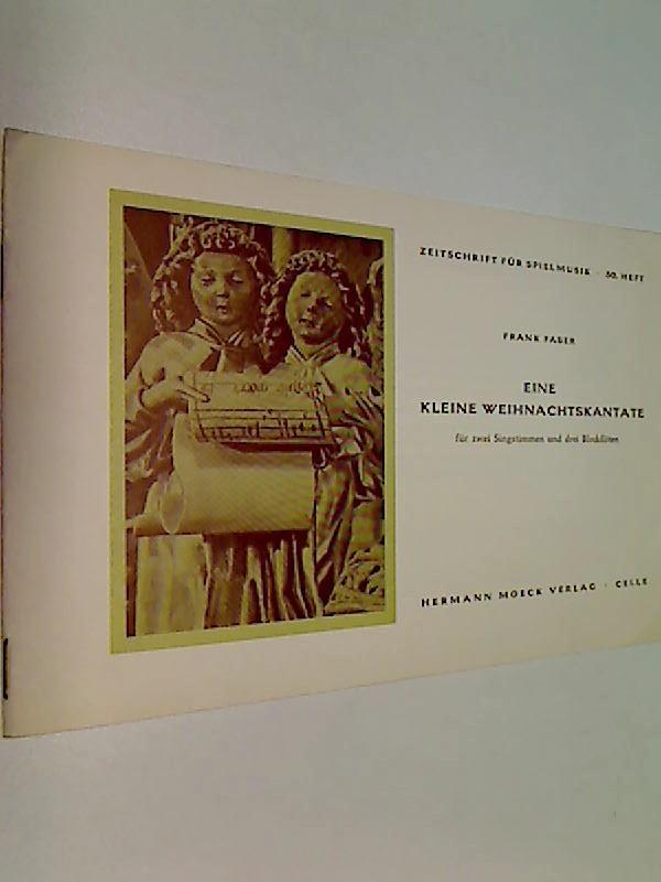 Eine kleine Weihnachtskantate. Zeitschrift für Spielmusik  50. Für zwei Singstimmen und drei Blockflöten