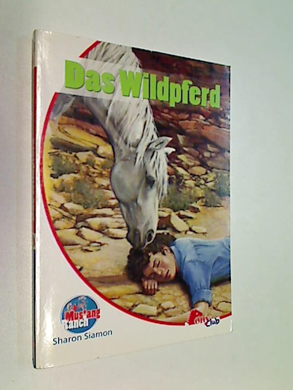 Das Wildpferd. Wildpferde. Mustang-Ranch. Pony Club.