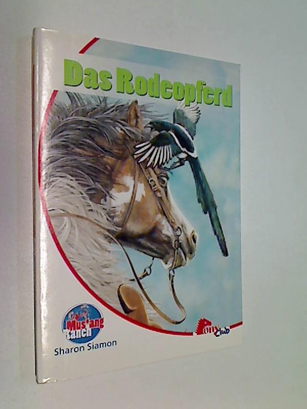 Das Rodeopferd. Mustang-Ranch Teil: 5. Pony Club.