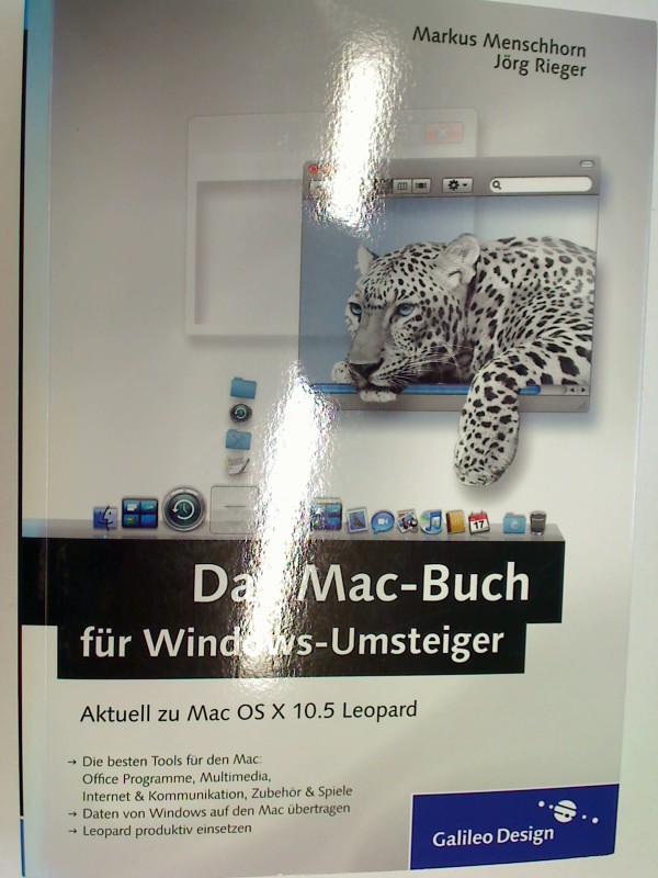 Das Mac-Buch für Windows-Umsteiger Aktuell zu Mac OS X 10.5 Leopard