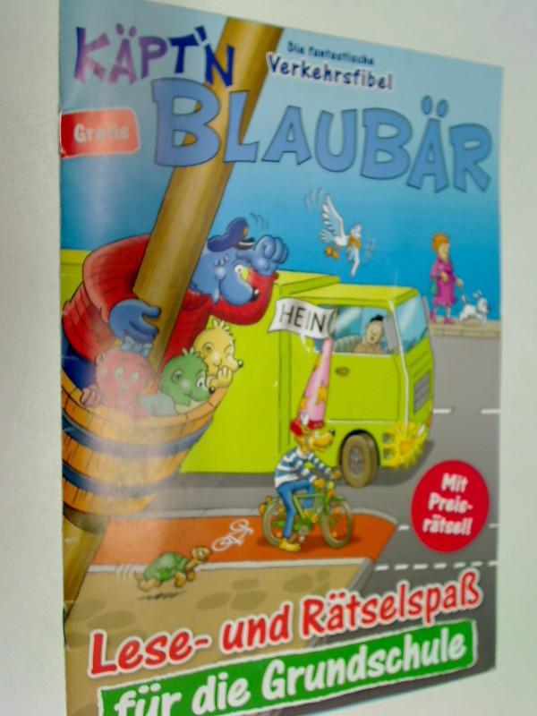 Käpt´n Blaubär Die fantastische Verkehrsfibel,ese- und Rätselspaß für die Grundschule