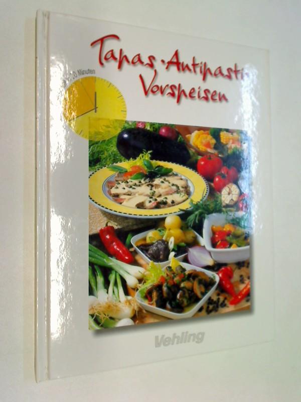 Tapas - Antipasti - Vorspeisen - jedes Gericht in 20 Minuten unbekannt