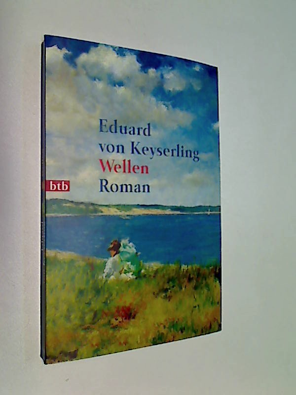 Keyserling, Eduard von und Peter von Matt: Wellen. Roman.