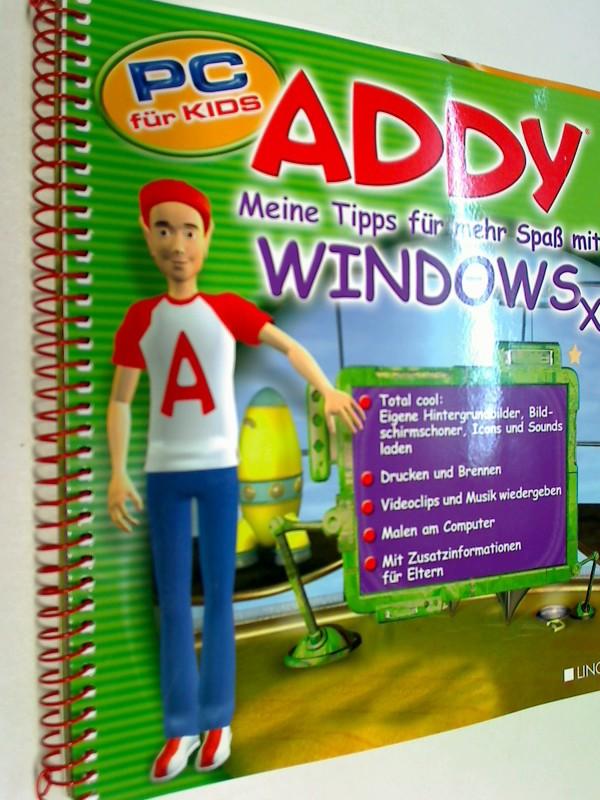 Addy, Meine Tipps für mehr Spaß mit Windows XP. PC für Kids