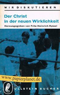 Ryssel, Fritz Heinrich: Der Christ in der neuen Wirklichkeit. Herausgegeben von Fritz Heinrich Ryssel.