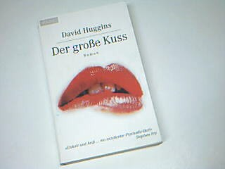 Der große Kuss. Psychothriller , Knaur 61245 ; 9783426612453