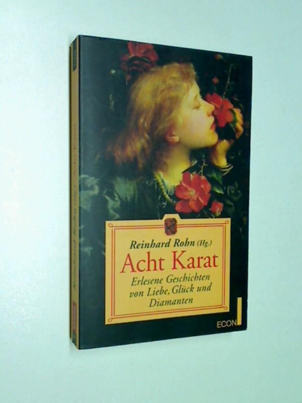 Acht Karat. Erlesene Geschichten von Liebe, Glück und Diamanten. Econ Taschenbuch 27606. 9783612276063