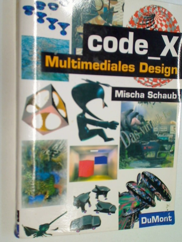 code_X: Multimediales Design. 3770127501
