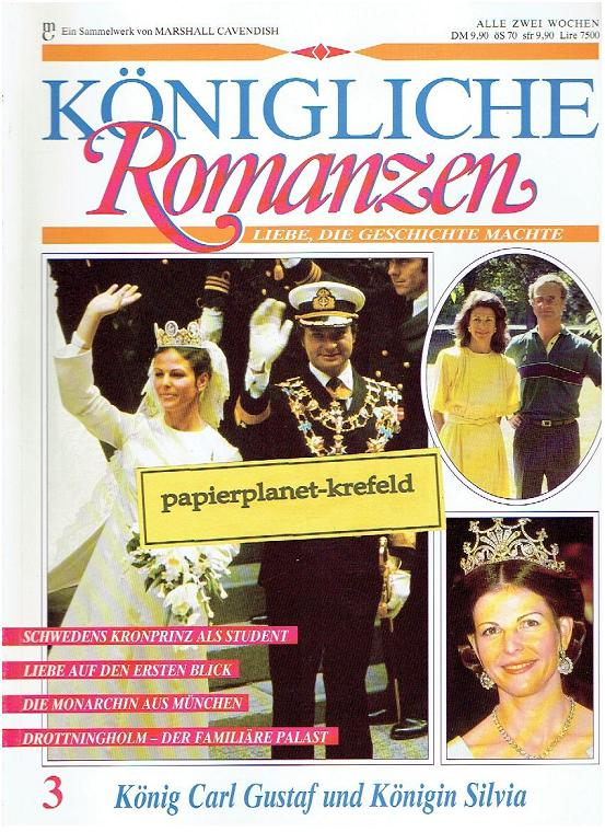 Königliche Romanzen 3 König Carl Gustaf und Königin Silvia. Liebe, die Geschichte machte.