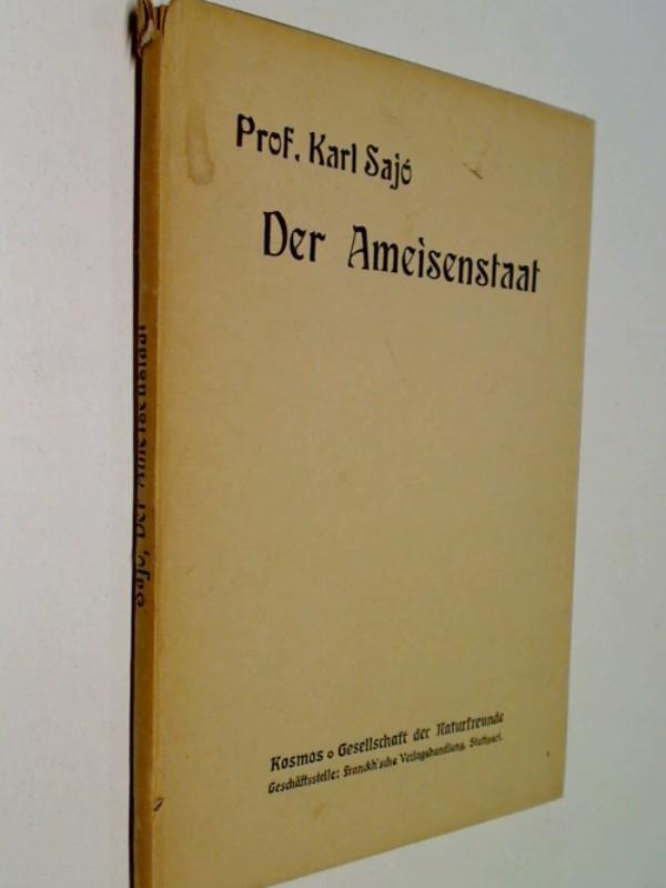 Sajo, Karl: Der Ameisenstaat ( Krieg und Frieden im Ameisenstaat) Kosmos Bändchen (1920)