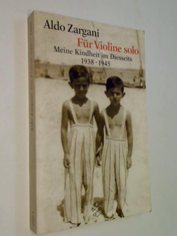 Zargani, Aldo: Für Violine solo, Meine Kindheit im Diesseits 1938-1945
