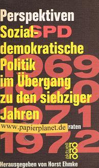 Perspektiven - Sozialdemokratische Politik im Übergang zu den siebziger Jahren. Erläutert von 21 Sozialdemokraten.