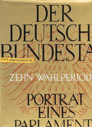 Der Deutsche Bundestag Zehn Wahlperioden - Porträt eines Parlaments.