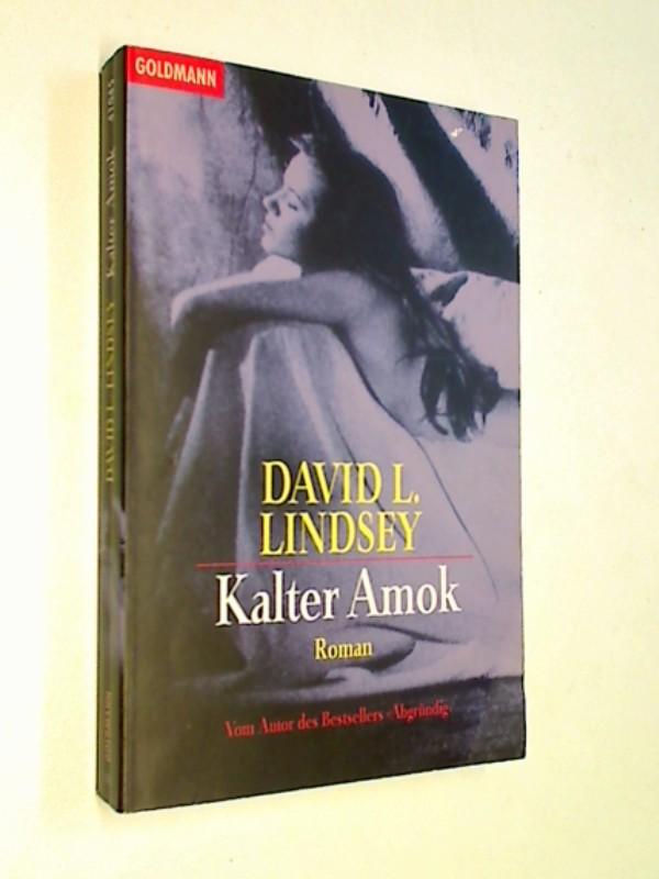 Kalter Amok.  Thriller Roman
