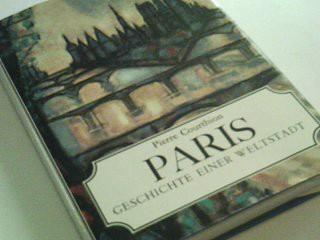 COURTHION, PIERRE: Paris. Geschichte einer Weltstadt.