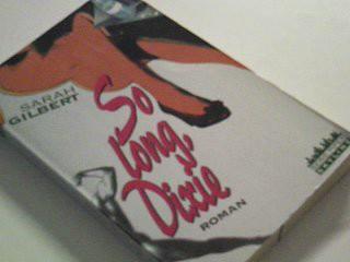 So long, Dixie : Roman. Aus dem Amerikan. von Sabine Roth, Serie Piper [1. - 6. Tsd.]