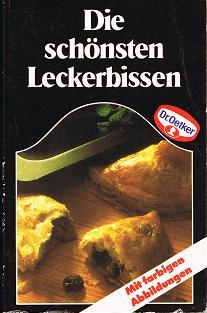 Dr.Oetker: Die schönsten Leckerbissen. Mit farbigen Abbildungen.
