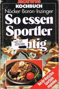 Nöcker, Josef: So essen Sportler richtig . Nöcker , Baron , Inzinger, Genehmigte Taschenbuchausg .
