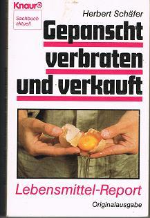 Gepanscht, verbraten und verkauft . Lebensmittel-Report .