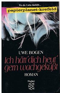 Ich hätt' dich heut' gern wachgeküsst : Roman. ; 3596117445 Wo die Liebe hinfällt... Orig.-Ausg.
