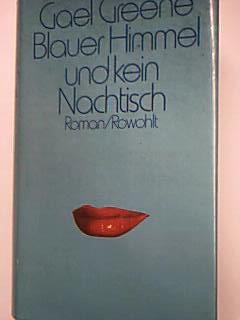 Blauer Himmel und kein Nachtisch : Roman . = Blue skies, no candy ; 3498024256 Dt. von Jürgen Abel