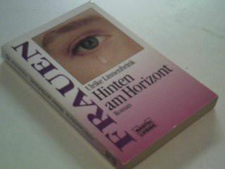 Hinten am Horizont. Roman Frauen 1. Aufl.