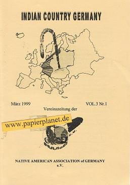Indian Country Germany März 1999. Vol.3. Nr. 1. Vereinszeitung der Native American Associaton of Germany e. V.