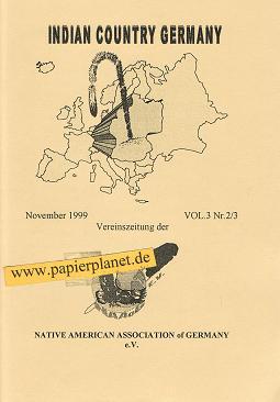 Indian Country Germany November 1999. Vol.3. Nr. 2/3. Vereinszeitung der Native American Associaton of Germany e. V.