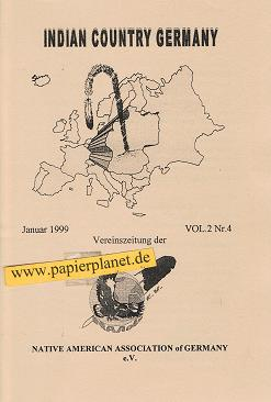Indian Country Germany Januar 1999. Vol.2. Nr. 4.  Vereinszeitung der Native American Associaton of Germany e. V.
