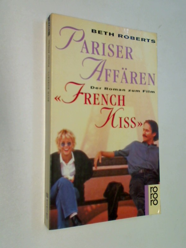Roberts, Beth: Pariser Affären :  Der Roman zum Film ''French Kiss''.