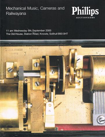 PHILLIPS: Mechanical Music, Cameras and Railwayana. 6 th September 2000.