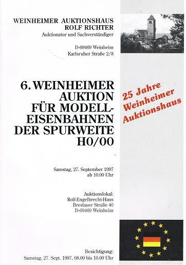 WEINHEIMER AUKTIONSHAUS ROLF RICHTER: 6. Weinheimer Auktion für Modelleisenbahnen der Spurweite H0 & 00, 27. September 1997.