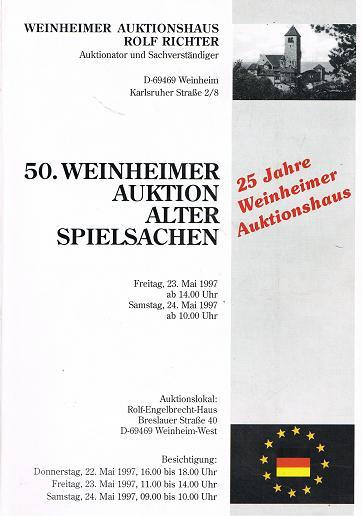 WEINHEIMER AUKTIONSHAUS ROLF RICHTER: 50. Weinheimer Auktion Alter Spielsachen. 23. & 24. Mai 1997.