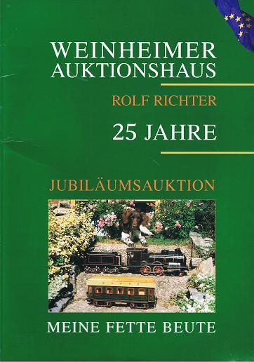 WEINHEIMER AUKTIONSHAUS ROLF RICHTER: 25 Jahre Jubiläumsaktion - Meine fette Beute. 14. & 15. November 1997.