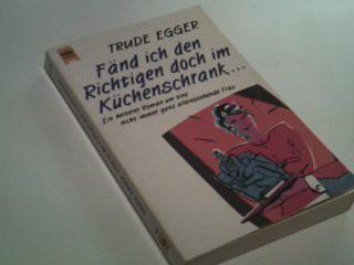 Fänd ich den Richtigen doch im Küchenschrank ... : ein heiterer Roman. Heyne 8878 ; 3453071794