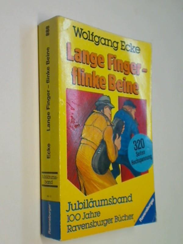 ECKE, WOLFGANG: Lange Finger - flinke Beine . Jubiläumsband