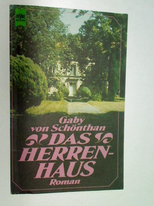 SCHÖNTHAN, GABY VON: Das Herrenhaus. Heyne Taschenbuch 5604. 3453010167