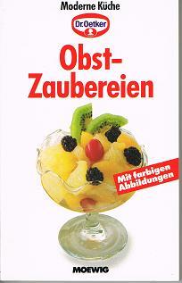Obst - Zaubereien.Moderne Küche Dr. Oetker
