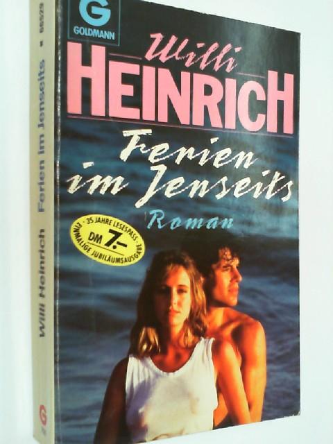HEINRICH, WILLI: Ferien im Jenseits : Roman. Goldmann 66529 ; 3442665299
