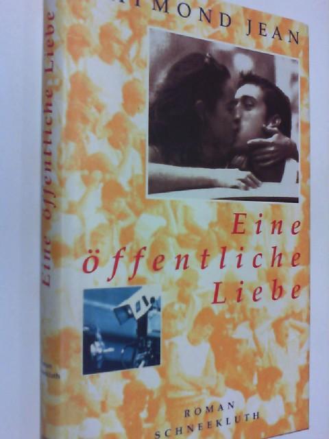 Eine öffentliche Liebe. Roman. 3795111552