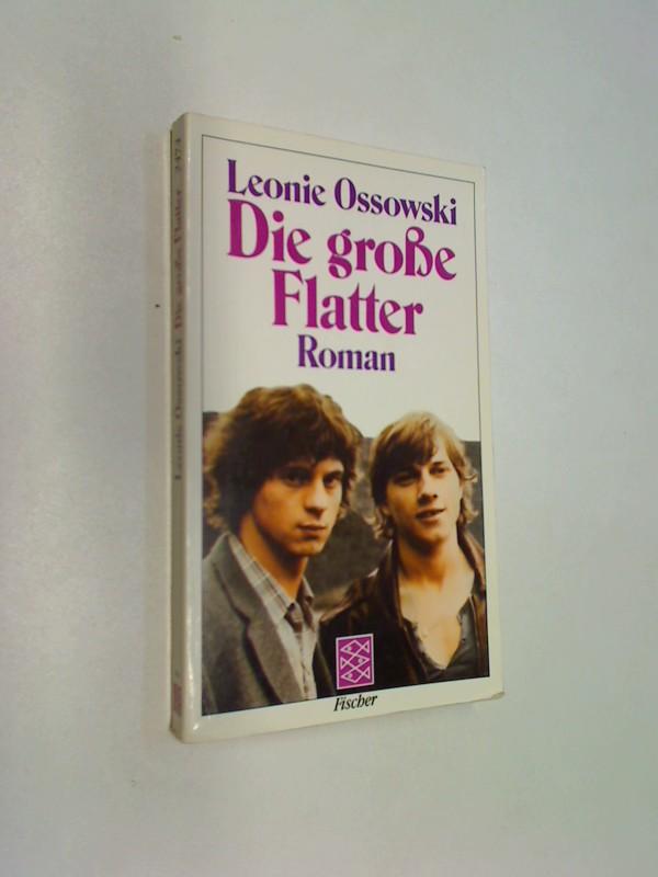 OSSOWSKI, LEONIE: Die große Flatter. Roman. Fischer 2474 ; 3596224748