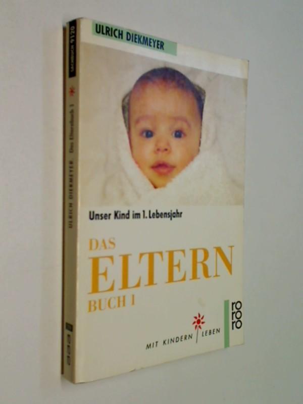Das Elternbuch 1 . Unser Kind im 1. Lebensjahr .Rowohlt  9120