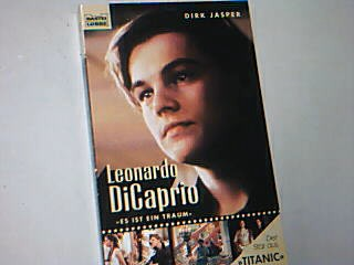 Leornado Di Caprio. Es ist ein Traum. Der Star aus Titanic, Bastei 12866, OA,