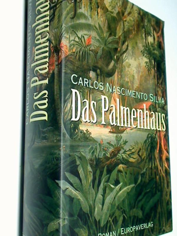 Das  Palmenhaus : Roman. = A  casa da palma  ;   3203805057