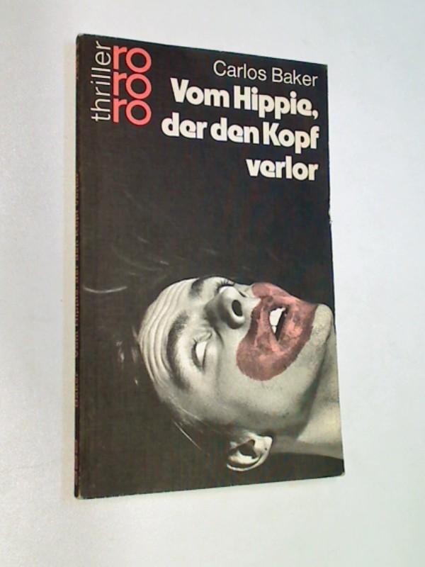 Vom Hippie, der den Kopf verlor : Kriminalroman. Rowohlt 2363.  ERSTAUSGABE 1975