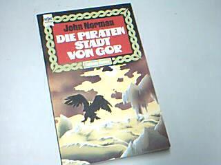 Die Piratenstadt von Gor. 6. Band des Gor-Zyklus, Heyne Fantasy 3433, 1. Auflage 1975 , 3453303237