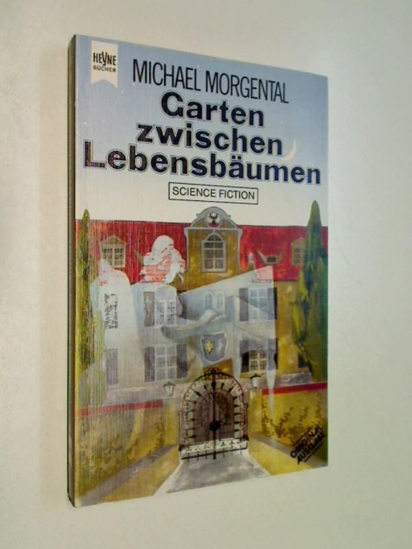 Garten zwischen Lebensbäumen und elf weitere Schattensprünge : Science-fiction- u. fantasy-Erzählungen. Heyne-Bücher Nr. 4017 ERSTAUSGABE 1983