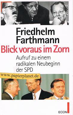 Blick voraus im Zorn. Aufruf zu einem radikalen Neubeginn der SPD. 3430126215