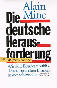 Die  deutsche Herausforderung : wird die Bundesrepublik den europäischen Binnenmarkt beherrschen?. = La  grande illusion 3455083471