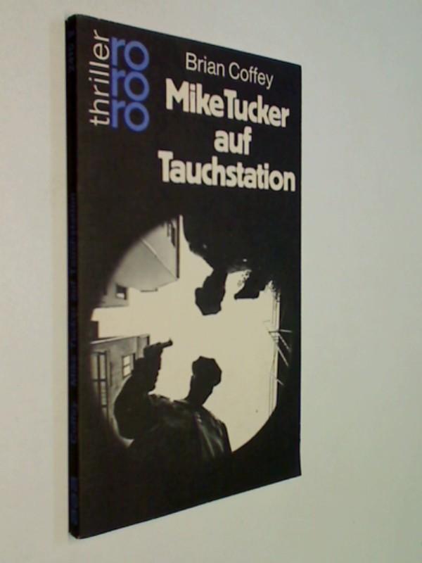 Mike Tucker auf Tauchstation. rororo thriller 2415. ERSTAUSGABE 1977